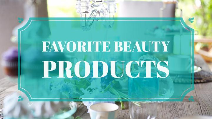 2017 Beauty Favorites That I cannot Livewithout