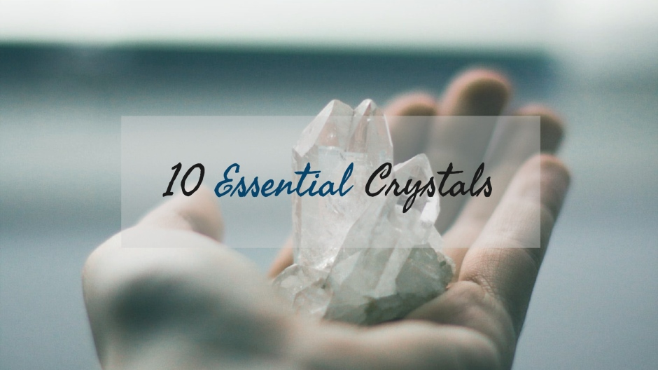 10 Essential Crystals